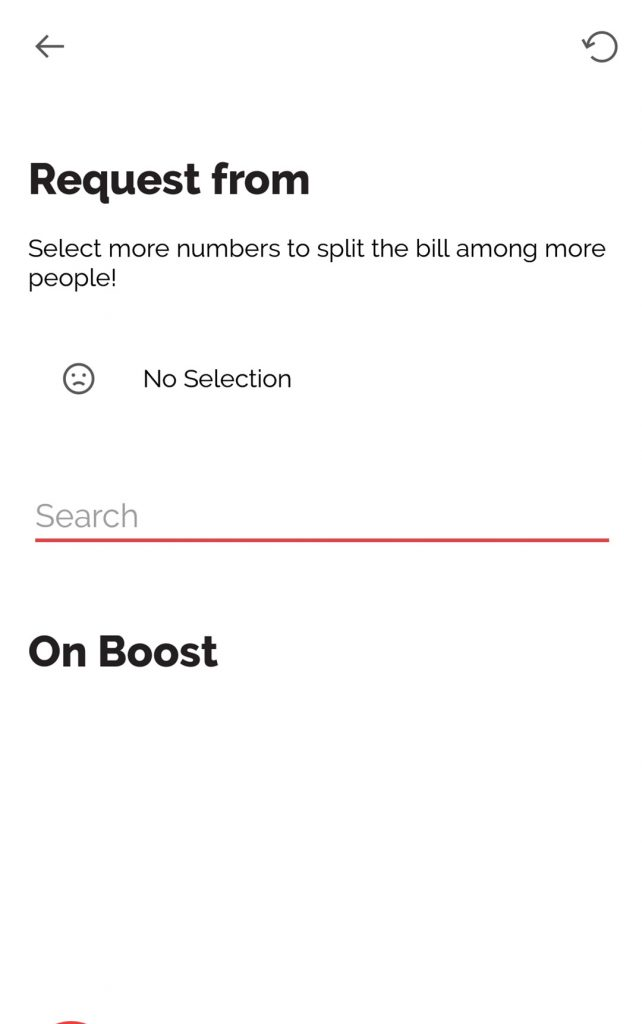 You can even request for Money from your friend through Boost app
