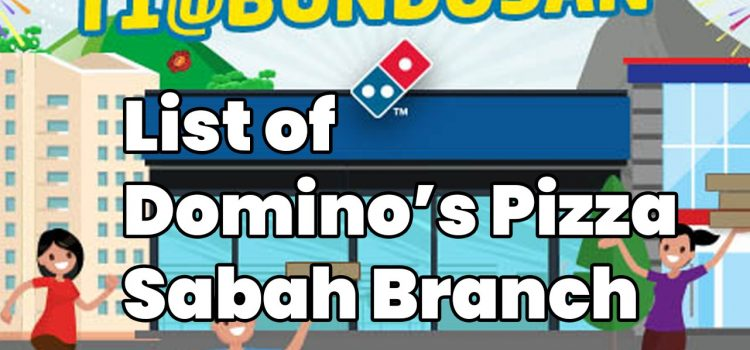 Domino's Pizza Sabah and list of Sabah's outlets